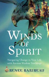 WINDS OF SPIRIT: Ancient Wisdom Tools For Navigating Relationships, Health & The Divine