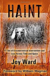 Haint: A Tale of Extraterrestrial Intervention and Love Across Time and Space by Joy Ward - 2005