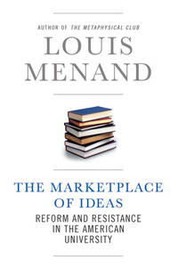 The Marketplace of Ideas (Reform and Resistance in the American University)