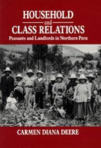 Household and Class Relations: Peasants and Landlords in Northern Peru