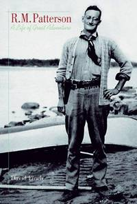 R. M. Patterson: A Life of Great Adventure