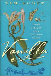 VANILLA: Travels in Search of the Ice Cream Orchid by  Tim Ecott - First Edition, First Printing - 2004 - from Joe Staats, Bookseller (SKU: 10395)