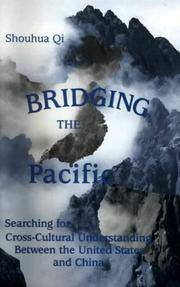 Bridging the Pacific, Searching for Cross-Cultural Understanding Between the United States and China