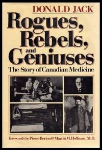 Rogues, Rebels, and Geniuses: The Story of Canadian Medicine
