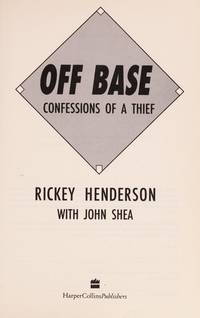 Off Base: Confessions of a Thief by  John  and Shea - Signed First Edition - 1992 - from LSQ Books and Biblio.com