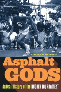 Asphalt Gods:  An Oral History of the Rucker Tournament.