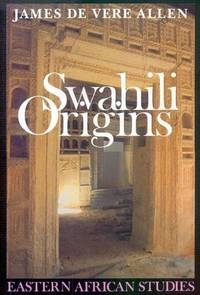 Swahili Origins: Swahili Culture & the Shungwaya Phenomenon.