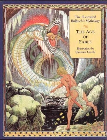 The Age Of Fable The Illustrated Bulfinchs Mythology By Thomas