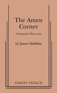 image of The Amen Corner: A Drama in Three Acts