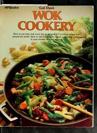 image of Wok Cookery : How to Use Your Wok Every Day to Stir-fry, Deep-fry, Steam, and Braise