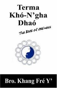 Terma Kh?-N'Gha Dha? : The Book of ONEness