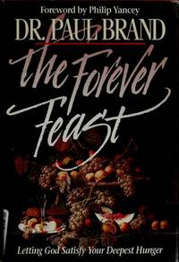 The Forever Feast: Letting God Satisfy Your Deepest Hunger