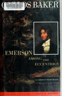Emerson Among The Eccentrics: A Group Portrait by  Carlos Baker - 1st Edition - 1996 - from Marvin Minkler Modern First Editions and Biblio.com
