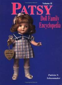 Patsy Doll Family Encyclopedia Volume 1