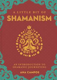 LITTLE BIT OF SHAMANISM: An Introduction To Shamanic Journeying (H)