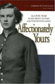 Affectionately Yours: The Civil War Home Front--Letters of the Ovid Butler Family