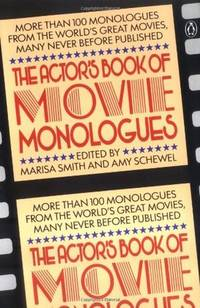 The Actor's Book of Movie Monologues: More Than 100 Monologues from the World's Great Movies