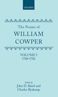 The Poems of William Cowper: Volume 1: 1748-1782
