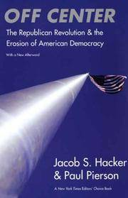Off Center: The Republican Revolution and the Erosion of American Democracy; With a new Afterword