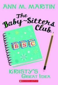 The Kristy's Great Idea (The Baby-Sitters Club #1) by  Ann M Martin - Paperback - from Wonder Book and Biblio.com