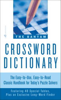 The Bantam Crossword Dictionary: The Easy-to-Use, Easy-to-Read Classic Handbook for Today's Puzzle Solvers