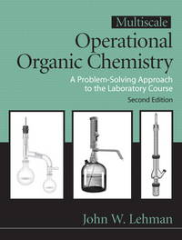Multiscale Operational Organic Chemistry: A Problem Solving Approach to the Laboratory (2nd...