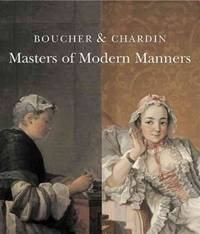 BOUCHER and CHARDIN : Masters of Modern Manners