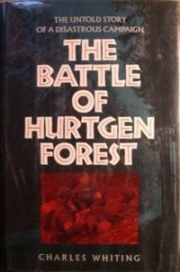 The Battle of Hurtgen Forest, The Untold Story of a Disastrous Campaign