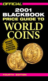 The Official 2001 Blackbook Price Guide to World Coins, 4th Edition (Official Price Guide to World Coins, 4th ed)
