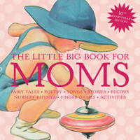 The Little Big Book for Moms, 10th Anniversary Edition (Little Big Books)