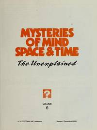 Mysteries of Mind Space & Time: The Unexplained