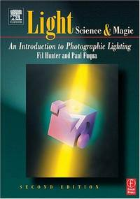 Light: Science And Magic: An Introduction To Photographic Lighting, Second Edition
