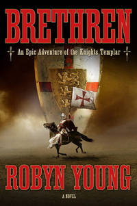 BRETHREN - An Epic Adventure of the Knights Templar ( Brethren Trilogy 1 )
