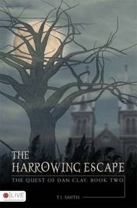 The Harrowing Escape: The Quest of Dan Clay: Book Two