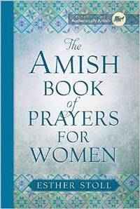 The Amish Book of Prayers for Women (Plain Living)