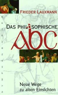 image of philosophische ABC - Neue Wege zu alten Einsichten, Das