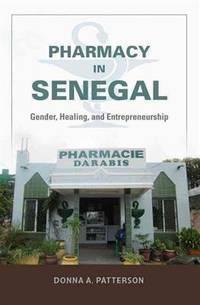 Pharmacy in Senegal : gender, healing, and Entrepreneurship