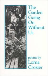 The Garden Going on Without Us: Poems