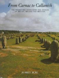 From Carnac to Callanish: Prehistoric Stone Rows of Britain, Ireland and Brittany
