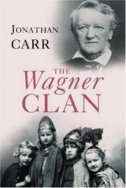 The Wagner Clan by Carr Jonathan - 1st Edition - 2007 - from mompopsbooks (SKU: 013815)