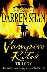 Vampire Rites Trilogy (Saga of Darren Shan)