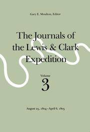 The Journals of the Lewis and Clark Expedition, Volume 3: August 25, 1804-April 6, 1805 by  William  Meriwether; Clark - Hardcover - 1987 - from Jay W. Nelson, Bookseller (SKU: 060111)