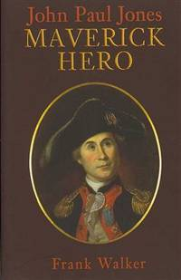 image of John Paul Jones: Maverick Hero