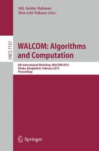 WALCOM: Algorithm and Computation: 6th International Workshop, WALCOM 2012, Dhaka, Bangladesh,...