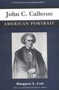 John C. Calhoun: American Portrait