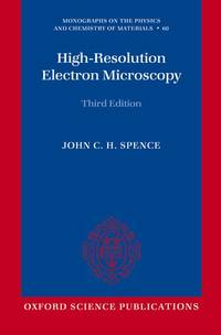 High-Resolution Electron Microscopy (Monographs on the Physics and Chemistry of Materials)