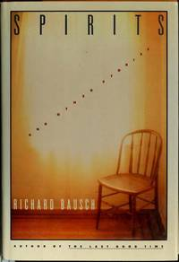 Spirits and Other Stories by  Richard Bausch - Hardcover - 1987-01-01 - from Eco Sales and Biblio.com