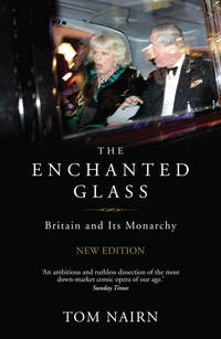 The Enchanted Glass: Britain and Its Monarchy by  Tom Nairn - Paperback - 2nd Edition  - 2011 - from Judd Books (SKU: d365115)