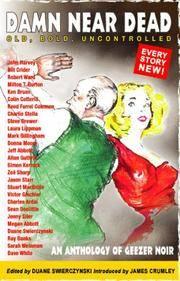 Damn Near Dead: An Anthology of Geezer Noir (SIGNED)