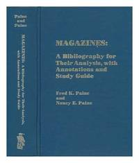Magazines: A Bibliography For Their Analysis, With Annotations And  Study Guide by  Fred K. & Nancy E. Paine Paine - First Edition - 1987 - from Hurley Books and Biblio.com
